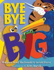 BYE BYE BIG! by Margaret Read MacDonald