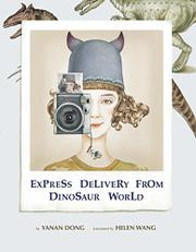 EXPRESS DELIVERY FROM DINOSAUR WORLD by Yanan  Dong