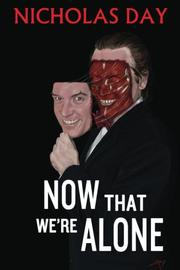 NOW THAT WE'RE ALONE by Nicholas Day