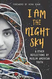 I AM THE NIGHT SKY by Next Wave Muslim Initiative Writers