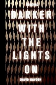 DARKER WITH THE LIGHTS ON by David  Hayden