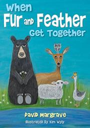 WHEN FUR AND FEATHER GET TOGETHER by David R.  Margrave