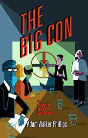 THE BIG CON by Adam Walker Phillips