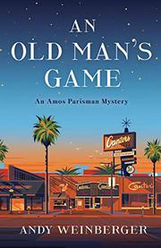 AN OLD MAN'S GAME by Andy Weinberger