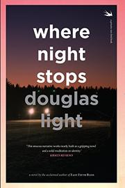 WHERE NIGHT STOPS by Douglas Light