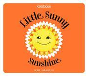 LITTLE SUNNY SUNSHINE / SOL SOLECITO by Susie Jaramillo