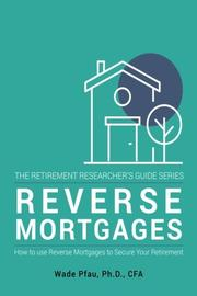 Reverse Mortgages by Wade Pfau