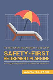 SAFETY-FIRST RETIREMENT PLANNING by Wade Donald  Pfau