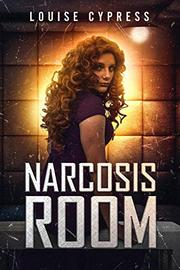 NARCOSIS ROOM by Louise  Cypress