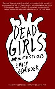 DEAD GIRLS AND OTHER STORIES by Emily Geminder