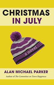 CHRISTMAS IN JULY by Alan Michael Parker