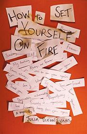 HOW TO SET YOURSELF ON FIRE by Julia Dixon Evans