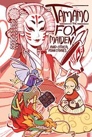TAMAMO THE FOX MAIDEN by Kel McDonald