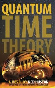 QUANTUM TIME THEORY by Ned  Huston
