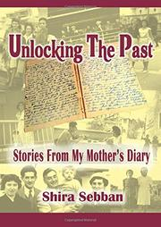 UNLOCKING THE PAST by Shira  Sebban