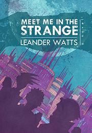 MEET ME IN THE STRANGE by Leander Watts