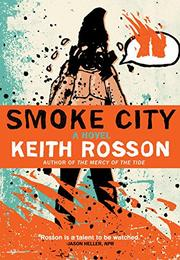 SMOKE CITY by Keith  Rosson