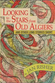 LOOKING TO THE STARS FROM OLD ALGIERS by Jan  Risher