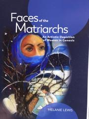 FACES OF THE MATRIARCHS by Melanie Lewis