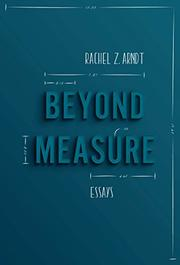 BEYOND MEASURE by Rachel Z. Arndt