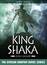 KING SHAKA by Luke W. Molver