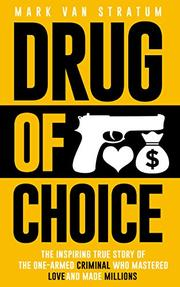 DRUG OF CHOICE by Mark Van Stratum