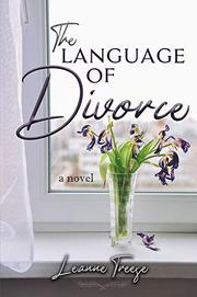 THE LANGUAGE OF DIVORCE by Leanne  Treese