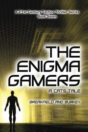 The Enigma Gamers by Charles V. Breakfield