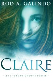 CLAIRE by Rod A. Galindo