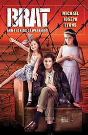 BRAT AND THE KIDS OF WARRIORS by Michael Joseph  Lyons