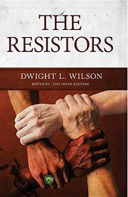 THE RESISTORS by Dwight L. Wilson