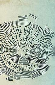 THE GIRL IN THE HAYSTACK by Bryon MacWilliams