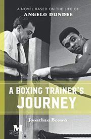 A BOXING TRAINER'S JOURNEY by Jonathan  Brown