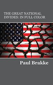THE GREAT NATIONAL DIVIDES (IN FULL COLOR) by Paul Brakke