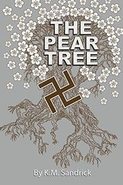 THE PEAR TREE by K. M.  Sandrick