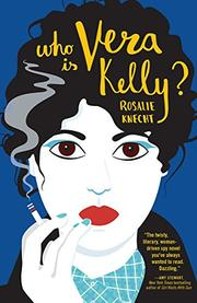 WHO IS VERA KELLY? by Rosalie Knecht