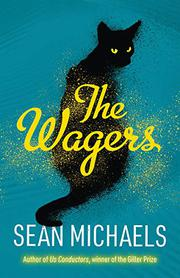 THE WAGERS by Sean Michaels