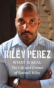 WHAT IS REAL by Riley Perez