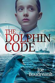 THE DOLPHIN CODE by Joe  Boudreault