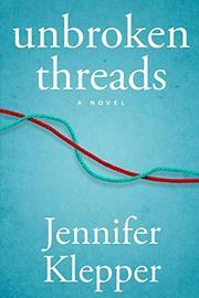 UNBROKEN THREADS by Jennifer  Klepper