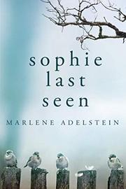 SOPHIE LAST SEEN by Marlene Adelstein