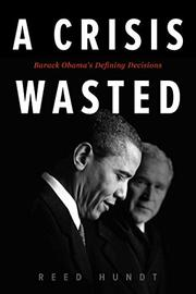 A CRISIS WASTED by Reed Hundt