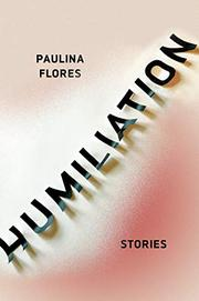 HUMILIATION by Paulina  Flores
