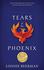 TEARS OF THE PHOENIX by Lonnie Beerman
