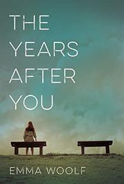 THE YEARS AFTER YOU by Emma Woolf