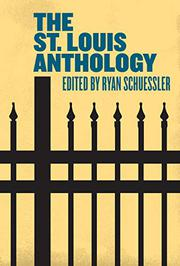 THE ST. LOUIS ANTHOLOGY by Ryan Schuessler