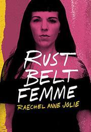 RUST BELT FEMME by Raechel Anne Jolie