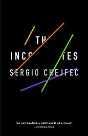 THE INCOMPLETES by Sergio Chejfec