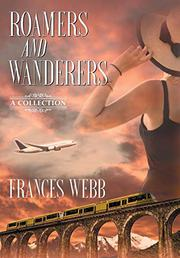 ROAMERS AND WANDERERS by Frances Webb