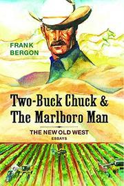 TWO-BUCK CHUCK AND THE MARLBORO MAN by Frank Bergon